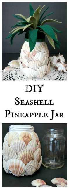 DIY Seashell Pineapple - tutorial on how to make a fun home decor seashell pineapple using a glass jar, shells, paint, and felt.