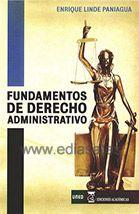 FUNDAMENTOS DE DERECHO ADMINISTRATIVO. Enrique Linde Paniagua. Localización: 342/LIN/fun