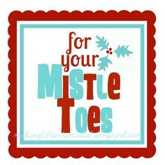 FOR YOUR MISTLETOES Printable Nail Polish Gift Tag by MakingLifeWhimsical $3.00, via Etsy.