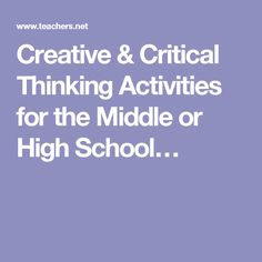 critical thinking activities for middle school science This thesis consists of a series of inventive thinking activities designed to be integrated into a year-long middle school life science curriculum the term inventive.