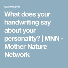 What does your handwriting say about your personality? | MNN - Mother Nature Network