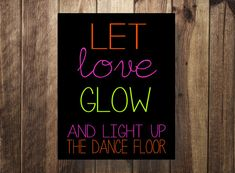 Let Love Glow, Glow Stick Sign, Glowstick Sign, Wedding Glow Sticks, Printable… Glow Stick Wedding, Glow Stick Party, Glow Sticks, Wedding Send Off, Trendy Wedding, Wedding Signs, Wedding Ideas, Unique Weddings, Wedding Colors