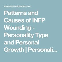 Patterns and Causes of INFP Wounding - Personality Type and Personal Growth | Personality Hacker