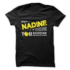 If your name is NADINE then this is just for you - #bridesmaid gift #shirt outfit. SIMILAR ITEMS => https://www.sunfrog.com/Names/If-your-name-is-NADINE-then-this-is-just-for-you-29864293-Guys.html?60505