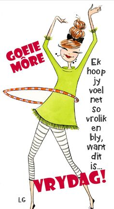 Friday Weekend, Happy Friday, Me Quotes, Qoutes, Goeie More, Afrikaans Quotes, Morning Greetings Quotes, Friday Humor, Digital Stamps