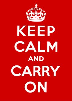 Keep Calm and Carry On.  British WWII icon.