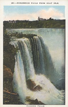 """""""Horseshoe Falls from Goat Isle.""""  Text on back: """"A stone tower formerly stood on Terrapin Rock, which lies on the very brink of the Fall[s], seemingly as if in momentary danger of being swept in to the vortex below. The ceaseless thunder of the waters, the vibration of their volume, and the constant dampness and mist rendered the tower dangerously unsafe, and it was removed about a quarter of a century ago."""" Circa 1920s."""