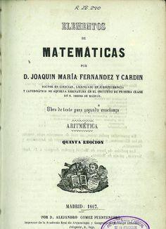 Elementos de matemáticas : obra de texto para segunda enseñanza : Aritmética / Joaquín María Fernández y Cardín