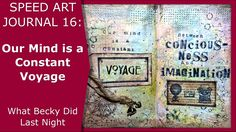 Speed Art Journal 16: Our Mind is a Constant Voyage