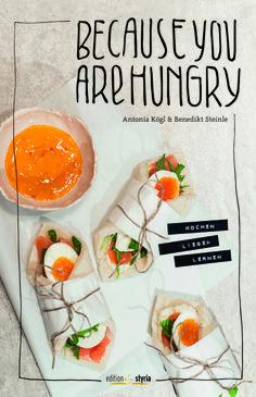 """Vom erfolgreichen Foodblog zum Kochbuch. """"Because you are hungry"""" begeistert mit einer außergewöhnlich schönen Gestaltung und authentischen Gerichten."""