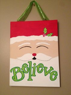 #Believe #Santa Christmas #Canvas I would use the #Silhouette for Letters