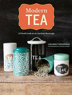 Modern Tea by Lisa Boalt Richardson http://www.bookscrolling.com/the-best-books-about-tea-of-all-time/