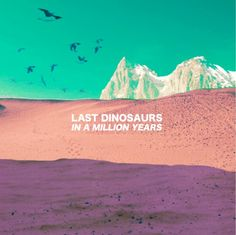 Zoom - Last Dinosaurs (In A Million Years)