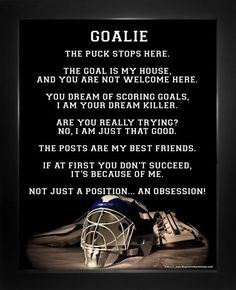 "Ice Hockey Goalie Helmet Poster Print shows the competitive spirit of hockey goalies. ""The goal is my house, and you are not welcome here,"" is just one the great ice hockey quotes on this poster. Vivi"