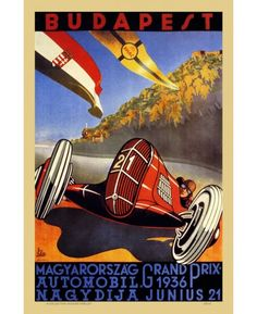 Grand prix posters | Grand Prix Budapest 1936 Poster | Racing Cars Posters ™ Art Deco Posters, Car Posters, Vintage Posters, Vintage Art, Vintage Travel, Travel Posters, Unique Vintage, Motorcycle Posters, Retro Posters