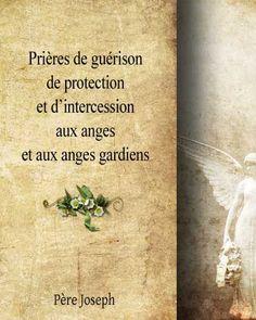 livre et ebook Prières de guérison, de protection et d'intercession aux Anges et aux Anges Gardiens
