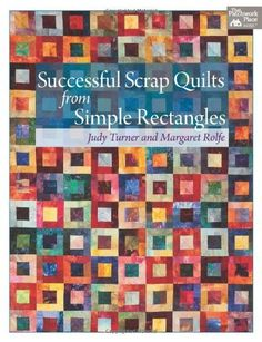 Successful Scrap Quilts from Simple Strips  Print on Demand Edition by Margaret Rolfe, http://www.amazon.com/dp/1564773868/ref=cm_sw_r_pi_dp_bO9Nrb159EMXH