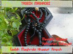 Tasbih Maghrobi   Khasiat Tasbih Maghrobi   Ilmu Mantra   Mustika Mantra