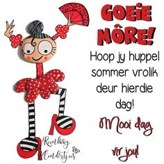 Good Morning Wishes, Morning Messages, Good Morning Quotes, Lekker Dag, Goeie More, Afrikaans Quotes, Special Quotes, Sayings, Words