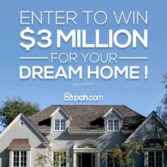 $3 Million would definitely buy a dream home. In fact, it would probably buy even more than that. Enter now: http://bit.ly/Dream_Home #PCH