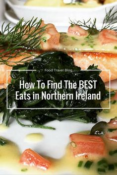 These are the must eat foods to try on a trip to Northern Ireland, and how to find the best eats in Northern Ireland.