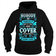COVER Nobody is Perfect but if you are COVER youre Pretty Damn Close