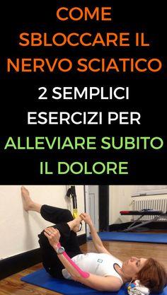 Come sbloccare il nervo sciatico: 2 semplici esercizi per alleviare istantaneamente il dolore