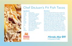 We are pleased to partner with the Pensacola Seafood Festival and Chef DeJuan Roy.  Here is his recipe for Fish Tacos.