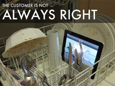 The Customer Is Not Always Right - A Haiku Deck by Bill Seaver