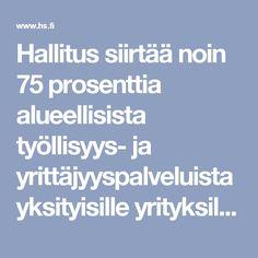 Hallitus siirtää noin 75 prosenttia alueellisista työllisyys- ja yrittäjyyspalveluista yksityisille yrityksille - Politiikka - Helsingin Sanomat