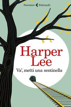 43/2015 - Harper Lee - Va', metti una sentinella