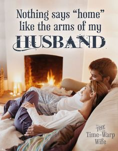 Nothing says home like the arms of my husband