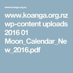 www.koanga.org.nz wp-content uploads 2016 01 Moon_Calendar_New_2016.pdf