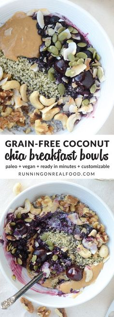 Whip up these simple and delicious, grain-free Coconut Chia Breakfast Bowls for a healthy breakfast or snack anytime, they even work for dessert! The base is made from coconut, chia seeds and water or plant-based milk and takes just minutes to prepare. Just add your favourite healthy toppings and dig in! #vegan #paleo   Grain-Free Coconut Chia Breakfast Bowls http://runningonrealfood.com/grain-free-coconut-chia-breakfast-bowls/