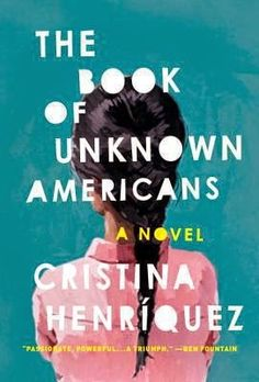 The Book of Unknown Americans by Cristina Henriquez. Provo City Library staff pick.
