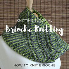 Unapologetic Knitter Slanted View Brioche Cowl Knitting Pattern What is Brioche Knitting? Brioche knitting projects popular as they are today have actually been knitted since the 1800's.Unlike tradit