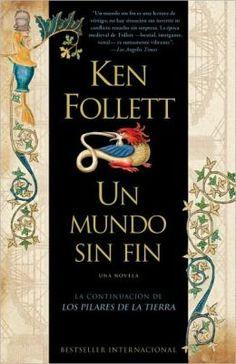 Un mundo sin fin (World Without End) by Ken Follett Ken Follett, What To Read, Book Review, Literature, Fiction, Reading, World, Books, Google
