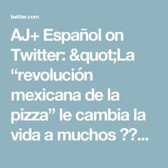 """AJ+ Español on Twitter: """"La """"revolución mexicana de la pizza"""" le cambia la vida a muchos 🍕🍕🍕 https://t.co/2D9EdJtbsv"""""""
