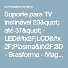 """Suporte para TV Inclinável 23"""" até 37"""" - LED/LCD/Plasma/3D - Brasforma - Magazine Lojaaguicris"""