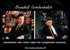Benedict Cumberbatch. The man who never takes compliments seriously... <3