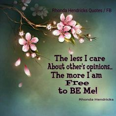 The less I care about other's opinions.the more I am free to be me. Encouraging Thoughts, Positive Thoughts, Deep Thoughts, Positive Quotes, Fb Quote, Christian Wallpaper, Little Gardens, Word Of Faith, Spring Projects