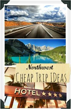Cheap trip ideas for travel in the Northwest US.
