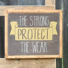 Check out this item in my Etsy shop https://www.etsy.com/listing/384985934/the-strong-protect-the-weak-11x13-inch