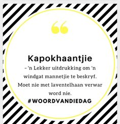 Afrikaans Afrikaans Language, Afrikaans Quotes, Teaching Aids, Word Pictures, Beautiful Words, Sayings, Abraham Hicks, Cape Town, Shirt Ideas