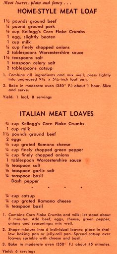 Homestyle or Italian Meat Loaf: made w/Kelloggs Corn Flake Crumbs. Hamburger Recipes, Meatloaf Recipes, Ground Beef Recipes, Meat Recipes, Cooking Recipes, Bbq Meatloaf, Italian Meatloaf, Recipes Dinner, Healthy Recipes