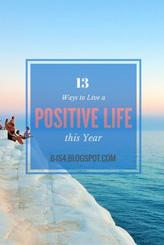 13 Ways to Live a Positive Life this new year - inspiration, motivation and optimistic activities to do - includes an inspirational quote from Maya Angelou