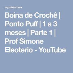 Boina de Crochê | Ponto Puff | 1 a 3 meses | Parte 1 | Prof Simone Eleoterio - YouTube