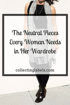 Why every woman needs neutrals in her wardrobe | petite fashion | petite style advice by Laura Bronner of Collecting Labels