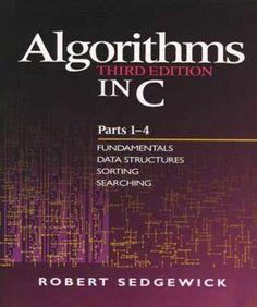Algorithms in C, Parts 1-4: Fundamentals, Data Structures, Sorting, Searching (3rd Edition) (Pts. 1-4) by Robert Sedgewick