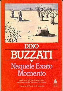 Dino Buzzati - Naquele exato momento (In quel preciso momento).  Nova Fronteira, Rio de Janeiro (Brasile), 1986.